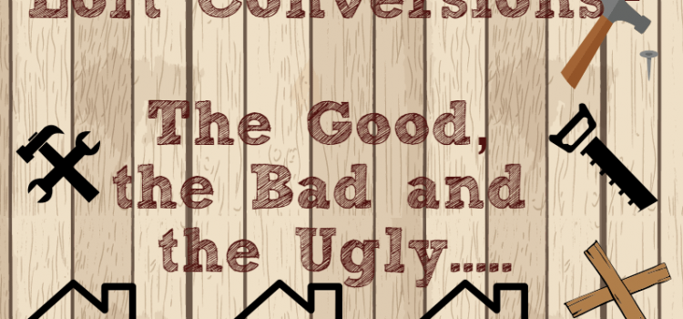 Loft Conversions – Good, Bad and Ugly bits (Infographic)